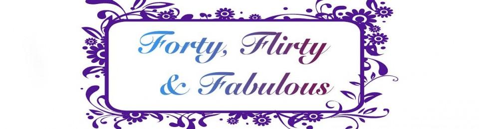 Forty, Flirty & Fabulous's Weblog