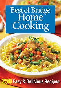Best of Bridge Home Cooking 250 Easy and Delicious Recipes Fall 2015