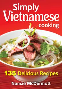 Simply Vietnamese Cooking 135 Delicious Recipes