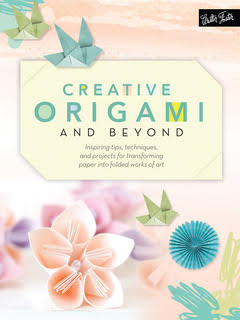 Creative Origami & Beyond