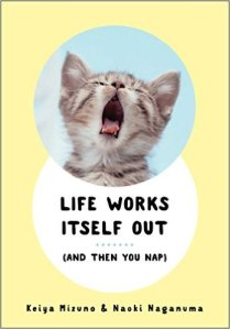 Life Works Itself Out: (And Then You Nap)