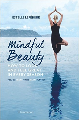 Mindful Beauty: How to Look and Feel Great in Every Season