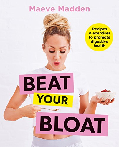 Beat Your Bloat by Maeve Madden