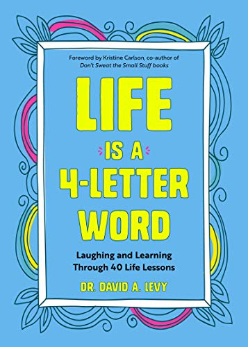 Life Is a 4-Letter Word - Laughing and Learning Through 40 Life Lessons